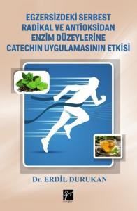 Egzersizdeki Serbest Radikal ve Antioksidan Enzim Düzeylerine Catechın Uygulamasının Etkisi