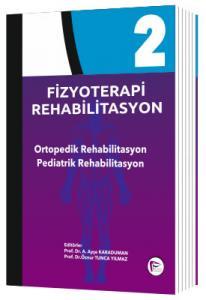 Fizyoterapi Rehabilitasyon Ortopedik Rehabilitasyon Pediatrik Rehabilitasyon - Cilt 2
