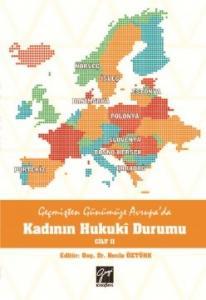Geçmişten Günümüze Avrupa'da Kadının Hukukî Durumu Cilt II