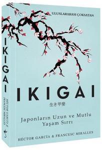 Ikigai - Japonların Uzun ve Mutlu Yaşam Sırrı - Hector Garcia , Francesc Miralles
