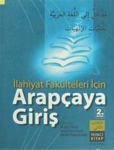 İlahiyat Fakülteleri İçin Arapçaya Giriş İkinci Kitap