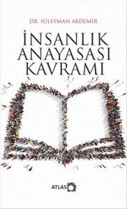 İnsanlık Anayasası Kavramı - Süleyman Akdemir