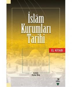 İslam Kurumları Tarihi El Kitabı