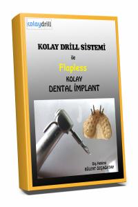 Kolay Drill Sistemi ile Flapless Kolay Dental İmplant