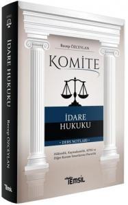 Komite İdare Hukuku Ders Notları