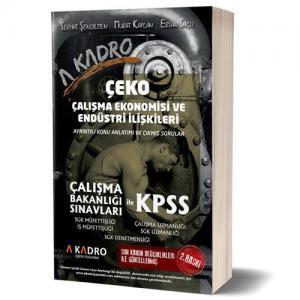 KPSS Çalışma Ekonomisi ve Endüstri İlişkileri ÇEKO Ayrıntılı Konu Anlatımı ve Çıkmış Sorular 2018 - A Kadro Yayınları