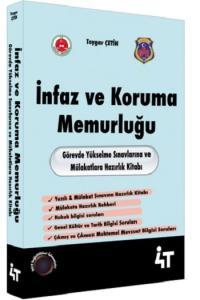 4T Yayınları İnfaz ve Koruma Memurluğu Görevde Yükselme Sınavlarına ve Mülakatlara Hazırlık Kitabı