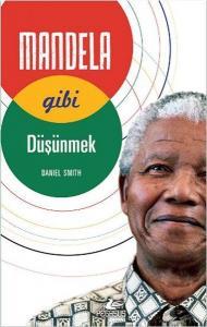 Mandela Gibi Düşünmek - Daniel Smith