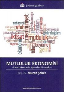 Mutluluk Ekonomisi - Murat Şeker