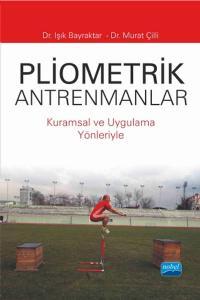 Nobel Akademi Pliometrik Antrenmanlar Kuramsal ve Uygulama Yönleriyle - Murat Çilli, Işık Bayraktar