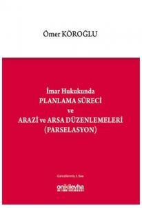 On İki Levha İmar Hukukunda Planlama Süreci ve Arazi ve Arsa Düzenlemeleri