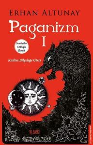 Paganizm 1 - Erhan Altunay