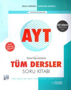 Palme Yayınları AYT Eşit Ağırlık Temel Kavramlarla Tüm Dersler Soru Kitabı