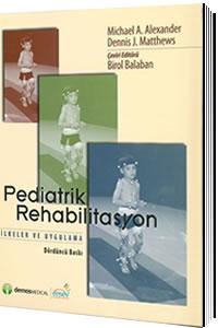 Pediatrik Rehabilitasyon İlkeler ve Uygulama - Birol Balaban
