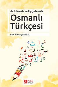 Pegem Akademi Açıklamalı ve Uygulamalı Osmanlı Türkçesi - Hüseyin Güftâ