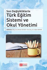 Pegem Akademi Son Değişikliklerle Türk Eğitim Sistemi ve Okul Yönetimi - Ahmet Üstün, Adem Bayar