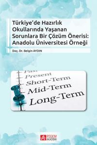 Pegem Akademi Türkiye' de Hazırlık Okullarında Yaşanan Sorunlara Bir Çözüm Önerisi: Anadolu Üniversitesi Örneği
