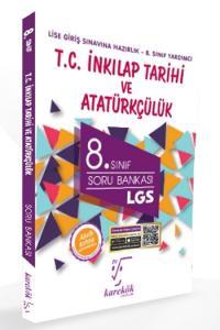 Karekök 8. Sınıf LGS T.C. İnkılap Tarihi Atatürkçülük Soru Bankası