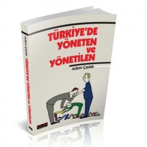 Savaş Türkiye'de Yöneten ve Yönetilen - Adem Çaylak