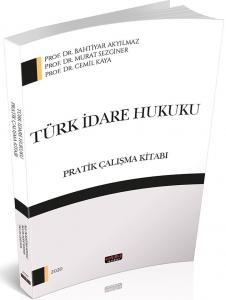 Türk İdare Hukuku Pratik Çalışma Kitabı Bahtiyar Akyılmaz