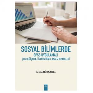 Sosyal Bilimlerde SPSS Uygulamalı Çok Değişkenli İstatistiksel Analiz Teknikleri - Sevda Gürsakal