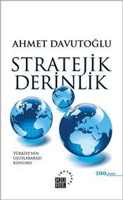 Stratejik Derinlik : Türkiye nin Uluslararası Konumu