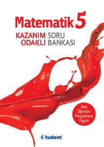 Tudem 5. Sınıf Matematik Kazanım Odaklı Soru Bankası