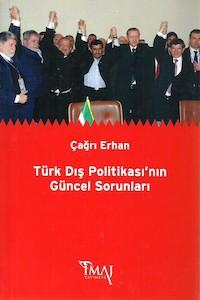 Türk Dış Politikasının Güncel Sorunları – Çağrı Erhan