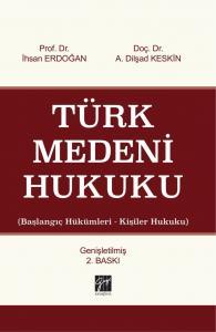 Türk Medeni Hukuku (Başlangıç Hükümleri  Kişiler Hukuku) Gazi Kitabevi