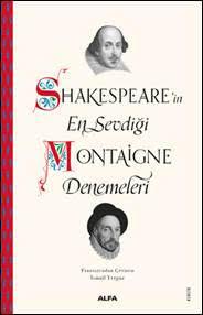 Shakespearein En Sevdiği Montaigne Denemeleri