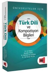 Türk Dili ve Kompozisyon Bilgileri Üniversiteler İçin  Ali Yakıcı
