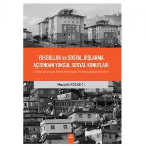 Yoksulluk Ve Sosyal Dışlanma Açısından Yoksul Sosyal Konutları