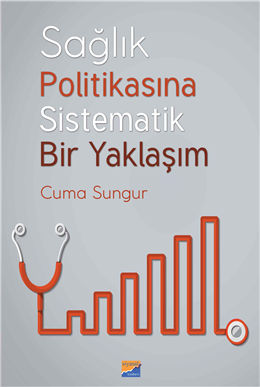 Siyasal Sağlık Politikasına Sistematik Bir Yaklaşım