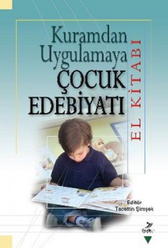 Kuramdan Uygulamaya Çocuk Edebiyatı El Kitabı %30 indirimli Tacettin Ş
