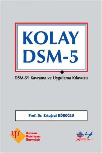 Kolay Dsm-5 Dsm-5'i Kavrama ve Uygulama Kılavuzu