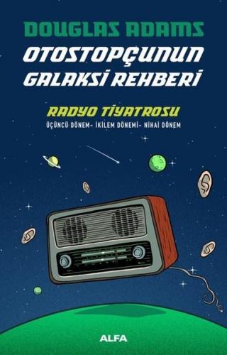 Radyo Tiyatrosu Otostopçunun Galaksi Rehberi Douglas Adams