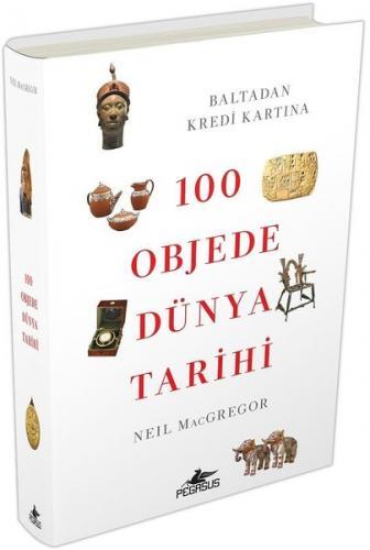 100 Objede Dünya Tarihi - Neil MacGregor