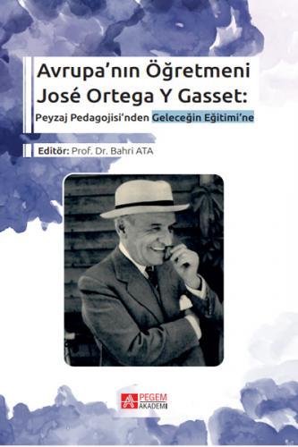Pegem Avrupa'nın Öğretmeni José Ortega Y Gasset