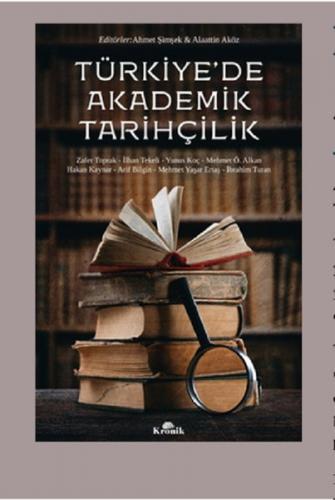 Türkiye'de Akademik Tarihçilik Alaattin Aköz