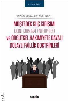 Müşterek Suç Girişimi (Joint Criminal Enterprise) ve Örgütsel Hakimiye