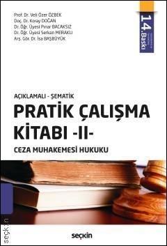 Pratik Çalışma Kitabı - 2 - Ceza Muhakemesi Hukuku Açıklamalı - Şematik
