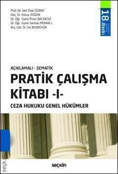 Pratik Çalışma Kitabı - 1 - Ceza Hukuku Genel Hükümler Açıklamalı - Şematik