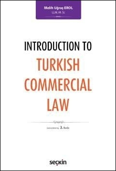 Introduction To Turkish Commercial Law Melih Uğraş Erol
