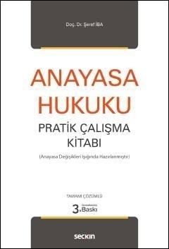 Anayasa Hukuku Pratik Çalışma Kitabı Şeref İba Şeref İba