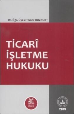 Ticari İşletme Hukuku (Ciltli)  Tamer Bozkurt