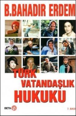 Türk Vatandaşlık Hukuku (B. Bahadır Erdem)