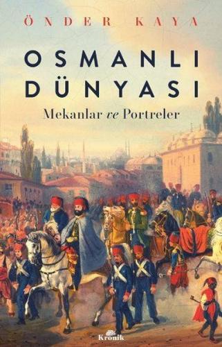 Osmanlı Dünyası Önder Kaya
