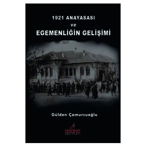 1921 Anayasası ve Egemenliğin Gelişimi