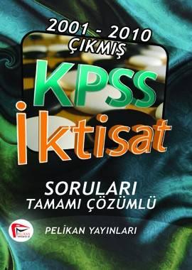 2001 - 2010 Çıkmış KPSS İktisat Soruları ve Çözümleri - 2011 - Pelikan Yayıncılık