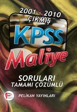 2001 - 2010 Çıkmış KPSS Maliye Soruları ve Çözümleri - 2011 - Pelikan Yayıncılık